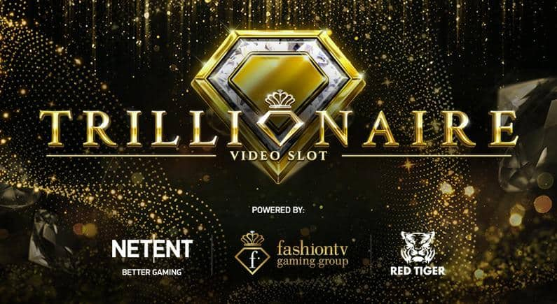 Red Tiger, NetEnt and FashionTV Gaming Group partner to glam up the industry with the 'Trillionaire' game